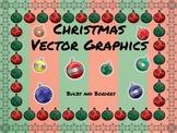 Christmas Vector Graphics (Bulbs and Borders)
