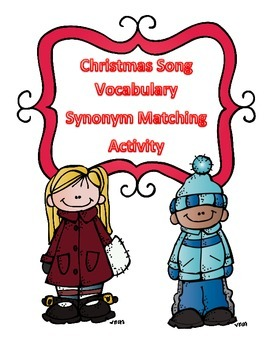 Christmas Activity Vocabulary/Synonym Matching Words Pulled From Christmas Songs