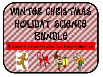 Christmas Winter Holiday Science Bundle: 4 Inquiry Scientific Method Experiments