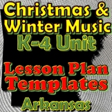 Christmas/Winter Holidays-Lesson Plan Template Bundle-Arkansas Elementary Music