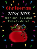 Christmas Word Work Center - ABC Order, Cut and Paste, Sentences, and Writing