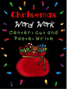 Christmas Word Work Center - ABC Order, Cut and Paste, Sen