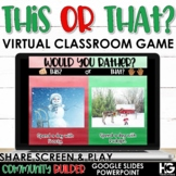 Christmas Would You Rather? This or That?  Virtual Classro