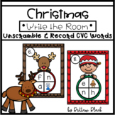 Christmas Write the Room~ Unscramble and Record CVC Words