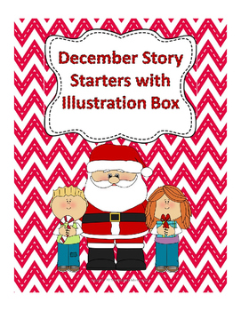 December Story Starters with Illustration Box for lower Elementary