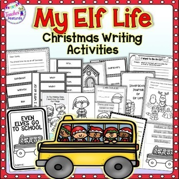 Christmas Writing Activities MY ELF LIFE AT SANTA'S WORKSHOP