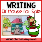 Christmas Writing Activity- How to sell an elf house Craftivity