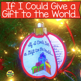 Christmas Writing Activity: If I Could Give the World a Gift