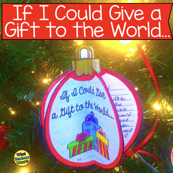 Christmas Writing Activity If I Could Give The World A Gift