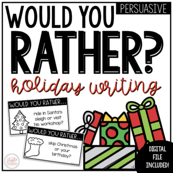 Christmas Writing Activity | Would You Rather Persuasive Writing