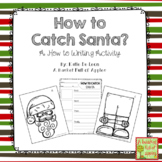 Christmas Writing: How to Catch Santa