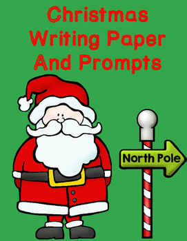 Christmas Writing Paper:  Letter To Santa and other Writing Prompts