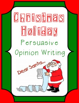Christmas Writing Persuasive Opinion Letter To Santa Wgraphic
