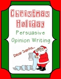 Christmas Writing Persuasive Opinion Letter to Santa w/Gra
