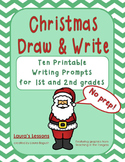 Christmas Writing Prompts:  Draw & Write!  No Prep for 1st or 2nd
