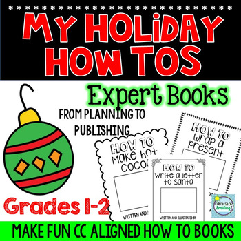 Christmas How To Writing Unit ~ Holiday How to Books ~ Christmas Writing