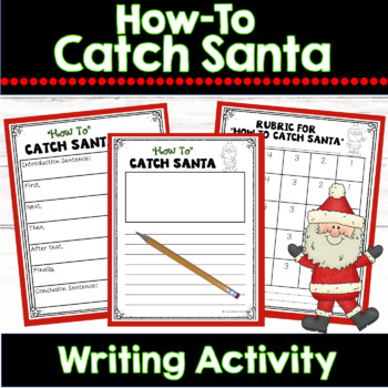 Christmas Writing Unit: How to Catch Santa