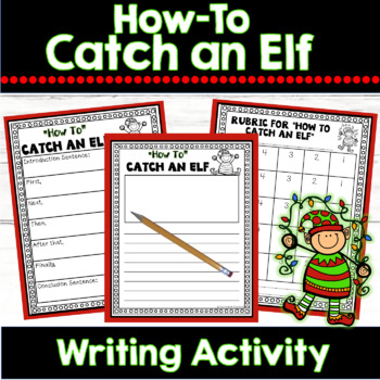 Christmas Writing Unit: How to Catch an Elf