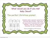 "Christmas Writing prompt;""If I met Baby Jesus"""