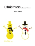 Christmas for Special Children: Yellow on White