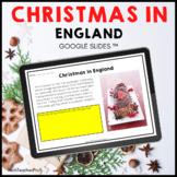 Christmas in England Google Slides ™ Holidays Around the World