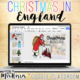 Christmas in England for Google Classroom