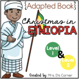 Christmas in Ethiopia Adapted Book { Level 1 and Level 2 }