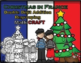 Christmas in France Double Digit Addition Regrouping Math CRAFT