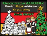 Christmas in Germany Double Digit Addition Regrouping Math Craft