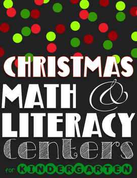 Christmas in Kindergarten: Math & Literacy Winter/Christmas Centers