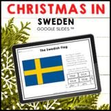 Christmas in Sweden Google Slides ™ Holidays Around the World