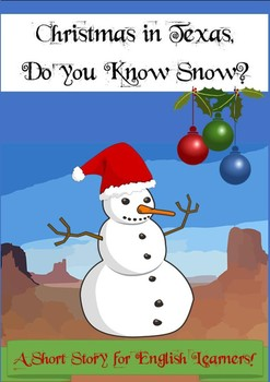 Christmas in Texas, Do You Know Snow?  A Short Story for English Learners