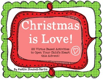 Christmas is Love - Advent Activities to Open Your Child's Heart!