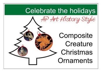 Christmas ornaments:  AP Art History Composite Creatures