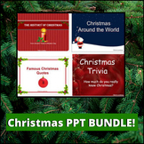 Christmas ppt BUNDLE #3 - History of, Trivia about, Quotes