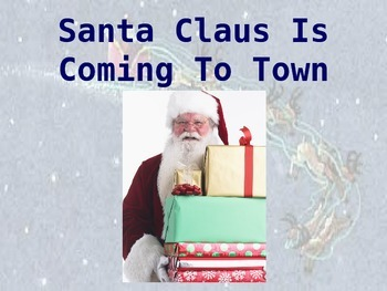 "Christmas song ""Santa Claus is coming to Town"" Powerpoint"