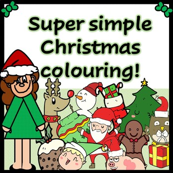 Christmas super simple colouring. Perfect for young children or classroom!