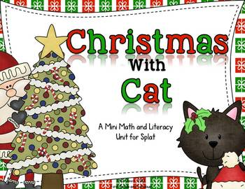 Christmas with Cat (A Mini Math and Literacy Unit for Splat)
