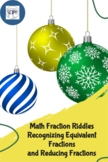 Holiday Fraction Riddles: Recognizing Equivalent Fractions & Reducing Fractions