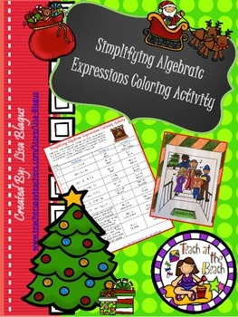 Christmas Expressions.Christmas Holiday Simplifying Algebraic Expressions Coloring Activity