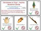 Christmas in July Yes/No Questions