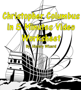 Christopher Columbus in 5 Minutes Video Worksheet