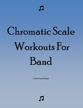 Chromatic Scale Workouts for Band