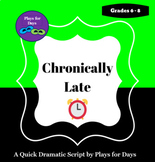Chronically Late - A quick script by Plays for Days