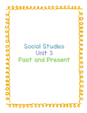 Social Studies Unit 3: Chronological Order/Past and Present