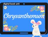 Chrysanthemum Digital Book Unit- Distance Learning