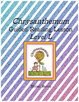 Chrysanthemum Guided Reading Lesson (Level L)