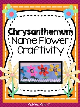 Chrysanthemum Name Flower Craftivity for Author Study or First Week