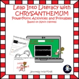 Leap Into Literacy with Chrysanthemum PowerPoint Activitie