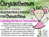 Chrysanthemum, by K. Henkes - Mini-Lessons on Characters